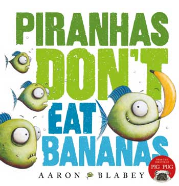 Pirahnas, one with a banana, on the cover