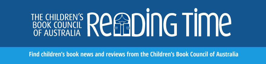 CBCA Reading Time banner: Find Children's book news and reviews from the Children's Book Council of Australia