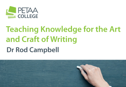 Teaching Knowledge fo rthe Art and Craft of Writing by Dr Rod Campbell