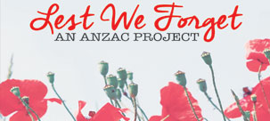 Lest We Forget: An ANZAC Project